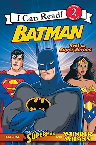 9780061878589: Batman Classic: Meet the Super Heroes: With Superman and Wonder Woman (I Can Read Books: Level 2)