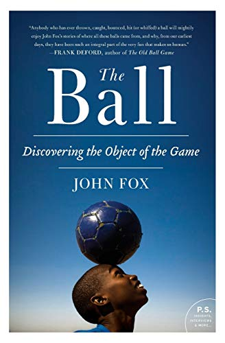 9780061881794: The Ball: Discovering the Object of the Game