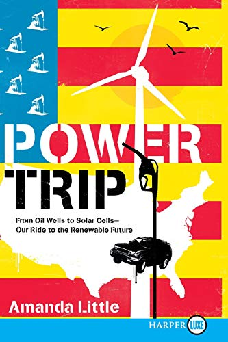9780061885143: Power Trip LP: From Oil Wells to Solar Cells--Our Ride to the Renewable Future