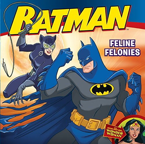 Batman Classic: Feline Felonies: With Wonder Woman: John Sazaklis