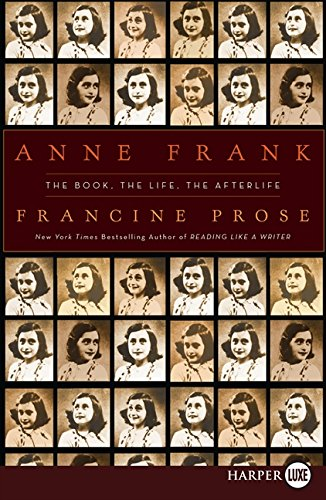 9780061885440: Anne Frank: The Book, The Life, The Afterlife