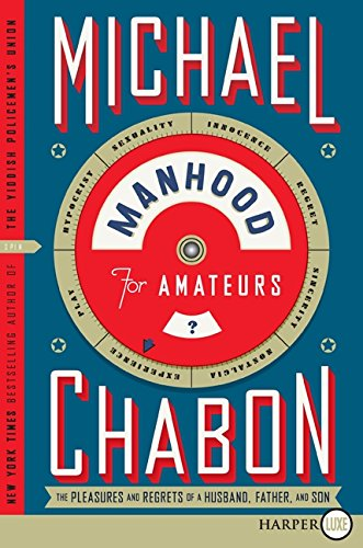 9780061885464: Manhood for Amateurs LP: The Pleasures and Regrets of a Husband, Father, and Son