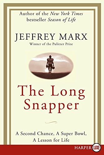 9780061885860: The Long Snapper: A Second Chance, a Super Bowl, a Lesson for Life