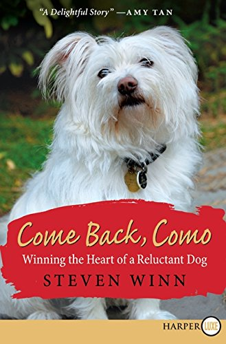 9780061885907: Come Back, Como: Winning The Heart Of A Reluctant Dog