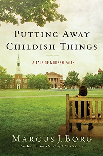 9780061888144: Putting Away Childish Things: A Tale of Modern Faith