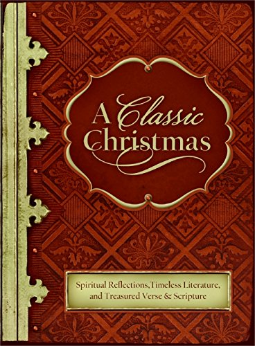 9780061893872: A Classic Christmas: Spiritual Reflections, Timeless Literature, and Treasured Verse & Scripture