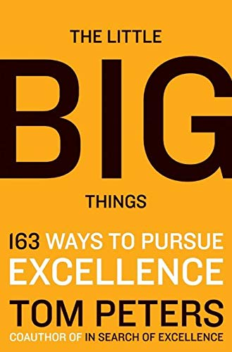 9780061894084: The Little Big Things: 163 Ways to Pursue EXCELLENCE