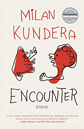 Encounter: Essays: Kundera, Milan