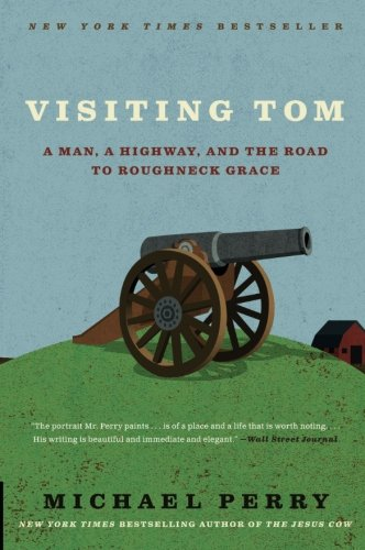 9780061894466: Visiting Tom: A Man, a Highway, and the Road to Roughneck Grace