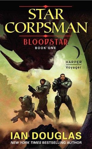 9780061894763: Bloodstar: Star Corpsman: Book One (Star Corpsman Series)