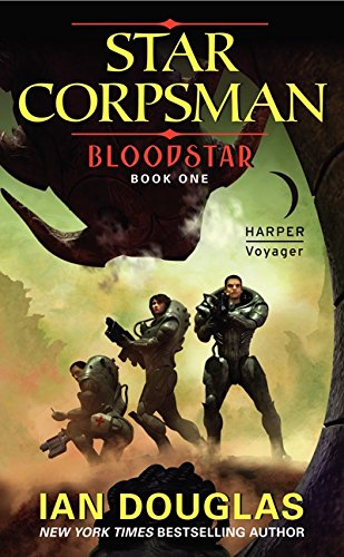 9780061894763: Bloodstar: Star Corpsman: Book One (Star Corpsman Series)