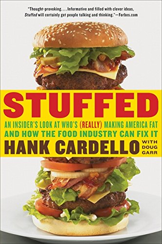 9780061896743: Stuffed: An Insider's Look at Who's (Really) Making America Fat and How the Food Industry Can Fix It