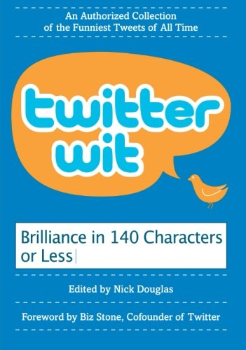 9780061897276: Twitter Wit: Brilliance in 140 Characters or Less