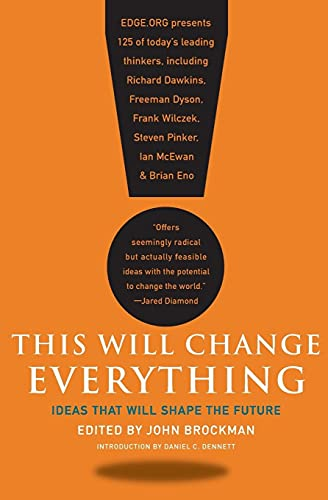 9780061899676: This Will Change Everything: Ideas That Will Shape the Future (Edge Question Series)