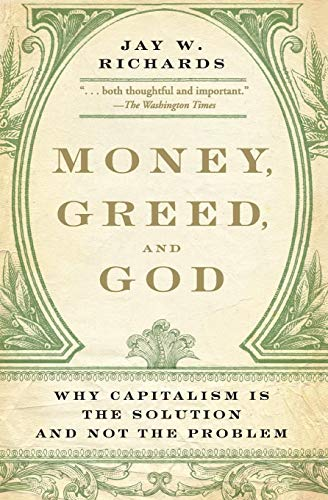 9780061900570: Money, Greed, and God: Why Capitalism Is the Solution and Not the Problem