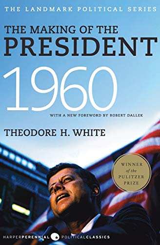 9780061900600: The Making of the President, 1960: The Landmark Political Series (Harper Perennial Political Classics)