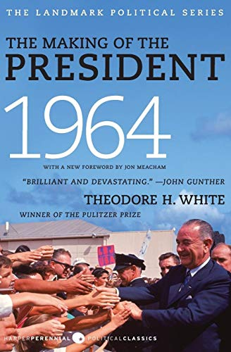 The Making of the President 1964: Theodore H. White