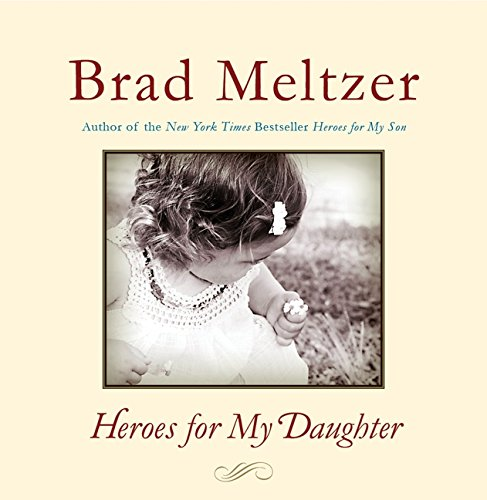 9780061905261: Heroes for My Daughter