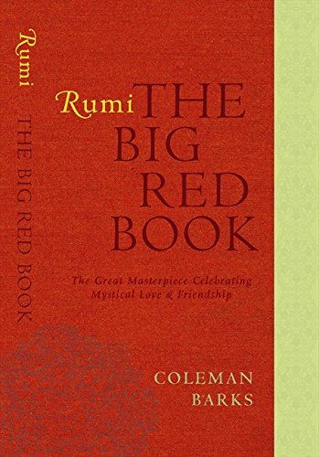 9780061905827: Rumi: The Big Red Book: The Great Masterpiece Celebrating Mystical Love and Friendship