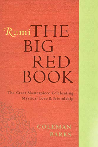 9780061905834: Rumi: The Big Red Book: The Great Masterpiece Celebrating Mystical Love and Friendship (Rough Cut)