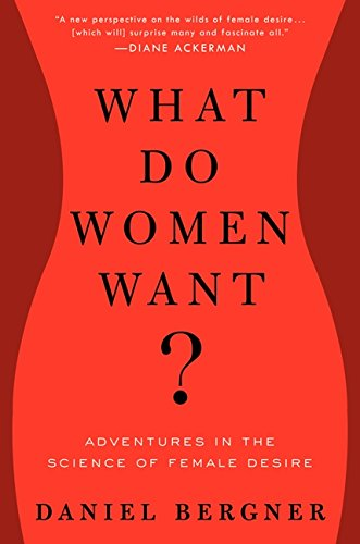 9780061906084: What Do Women Want?: Adventures in the Science of Female Desire