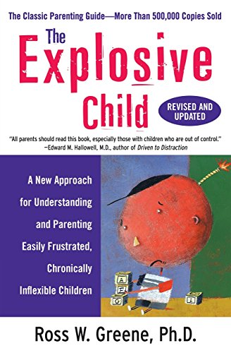 9780061906190: The Explosive Child: A New Approach for Understanding and Parenting Easily Frustrated, Chronically Inflexible Children