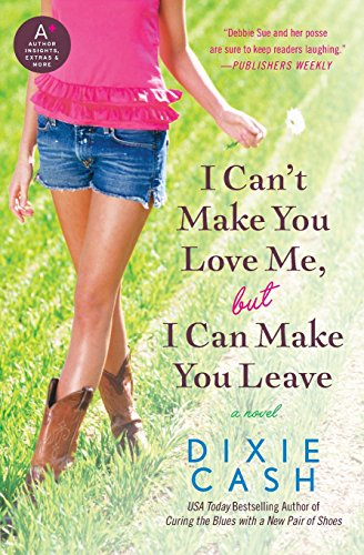9780061910142: I Can't Make You Love Me, but I Can Make You Leave: A Novel (Domestic Equalizers)