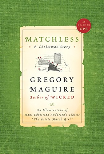 Matchless: A Christmas Story (SIGNED): Maguire, Gregory