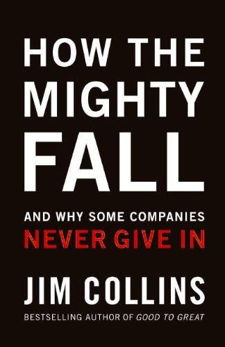 9780061913198: How The Mighty Fall and Why Some Companies Never Give In