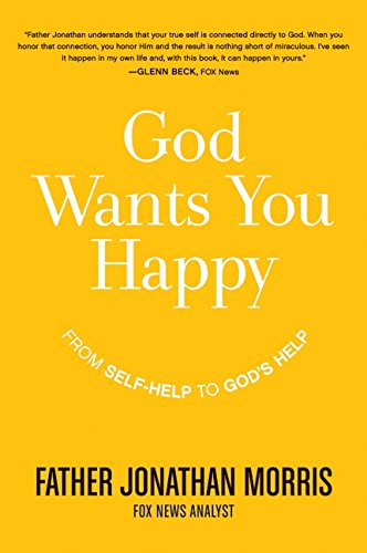 9780061913563: God Wants You Happy: From Self-Help to God's Help