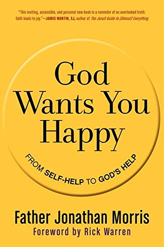 9780061913723: God Wants You Happy: From Self-Help to God's Help