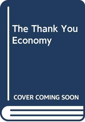 9780061914249: The Thank You Economy