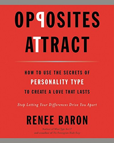 9780061914294: Opposites Attract: How to Use the Secrets of Personality Type to Create a Love That Lasts