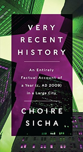 9780061914300: Very Recent History: An Entirely Factual Account of a Year (c. AD 2009) in a Large City