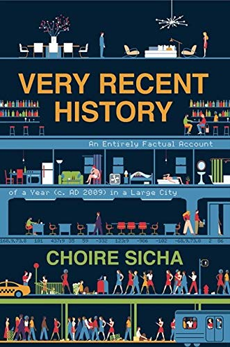 9780061914317: Very Recent History: An Entirely Factual Account of a Year (c. AD 2009) in a Large City