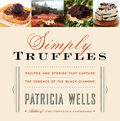 9780061915192: Simply Truffles: Recipes and Stories That Capture the Essence of the Black Diamond