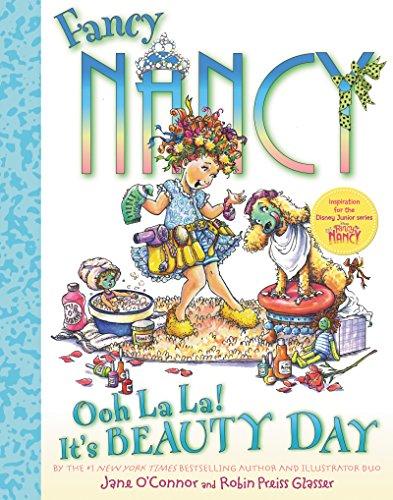 9780061915253: Fancy Nancy: Ooh La La Its a Beauty Day