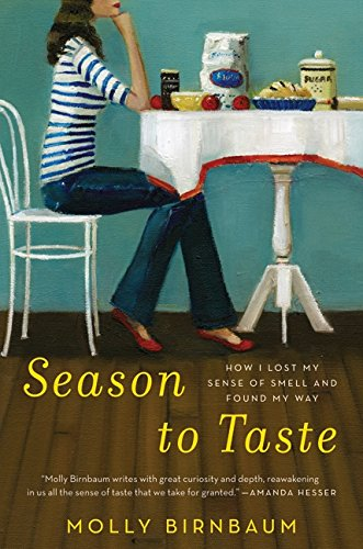 9780061915314: Season to Taste: How I Lost My Sense of Smell and Found My Way