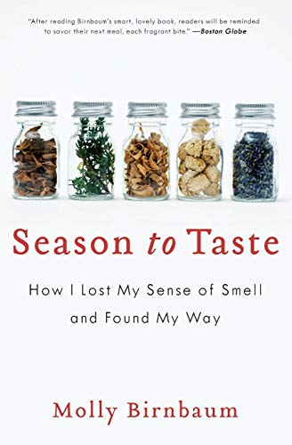 9780061915321: Season to Taste: How I Lost My Sense of Smell and Found My Way