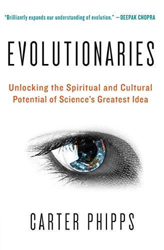 9780061916137: Evolutionaries: Unlocking the Spiritual and Cultural Potential of Science's Greatest Idea