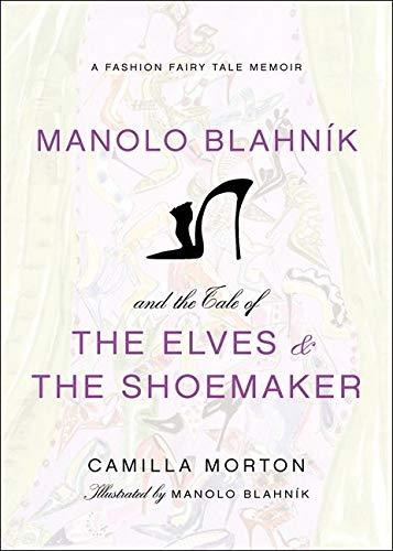 Manolo Blahnik and the Tale of the: Camilla Morton, Manolo