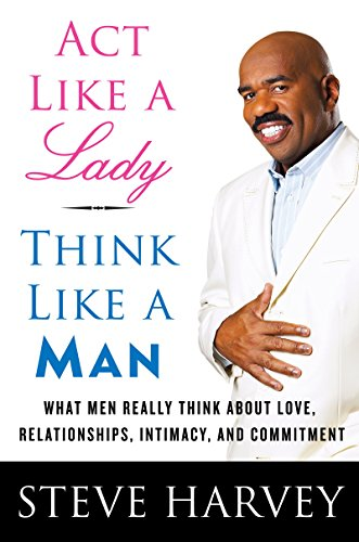 9780061917431: Act Like A Lady, Think Like A Man: What Men Really Think About Love, Relationships, Intimacy, and Commitment