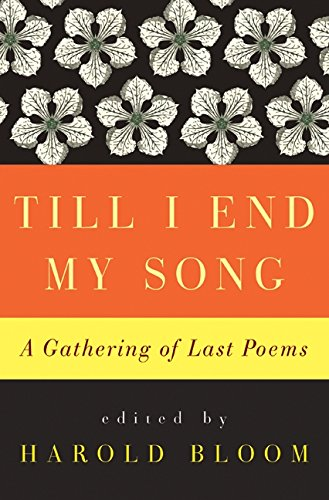 9780061923050: Till I End My Song: A Gathering of Last Poems