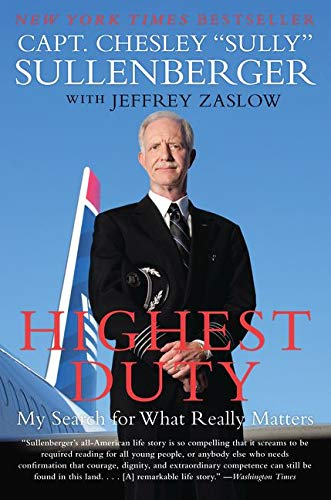 Highest Duty: My Search for What Really: Sullenberger III, Captain