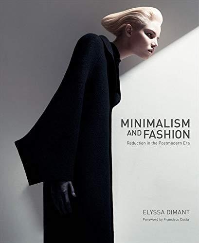 9780061925993: Minimalism and Fashion: Reduction in the Postmodern Era