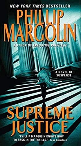Supreme Justice: A Novel of Suspense (Dana: Phillip Margolin