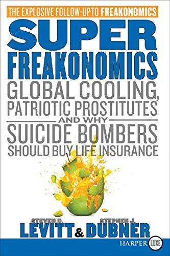 9780061927577: SuperFreakonomics: Global Cooling, Patriotic Prostitutes, and Why Suicide Bombers Should Buy Life Insurance