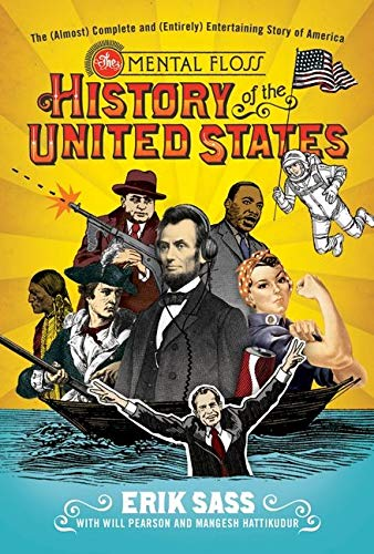 9780061928222: The Mental Floss History of the United States: The (Almost) Complete and (Entirely) Entertaining Story of America