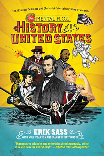 9780061928239: The Mental Floss History of the United States: The (Almost) Complete and (Entirely) Entertaining Story of America