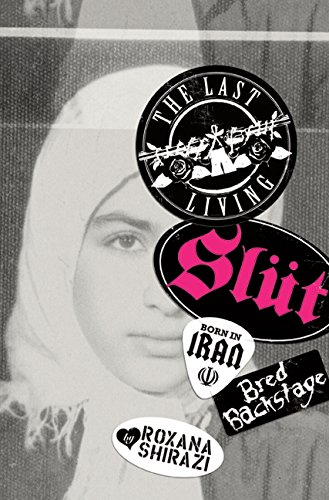 9780061931352: The Last Living Slut: Born in Iran, Bred Backstage